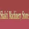 Shakti Machinery Store